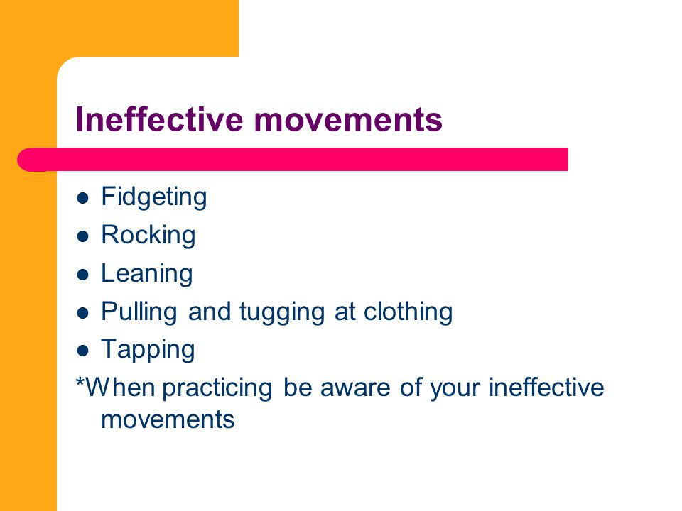Ineffective movements