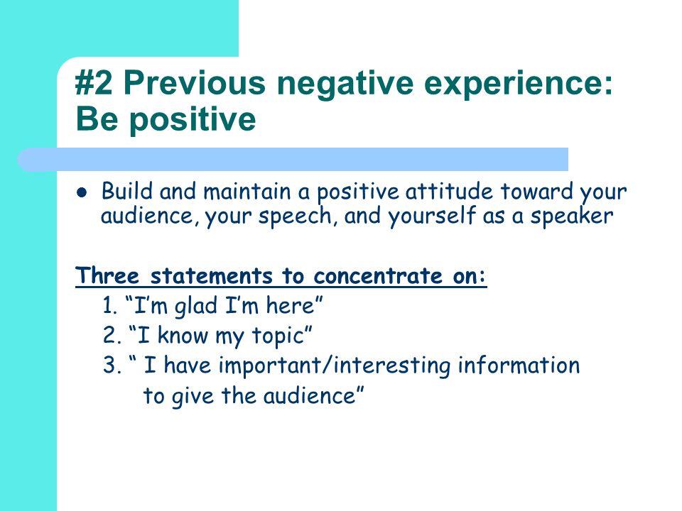 #2 Previous negative experience: Be positive