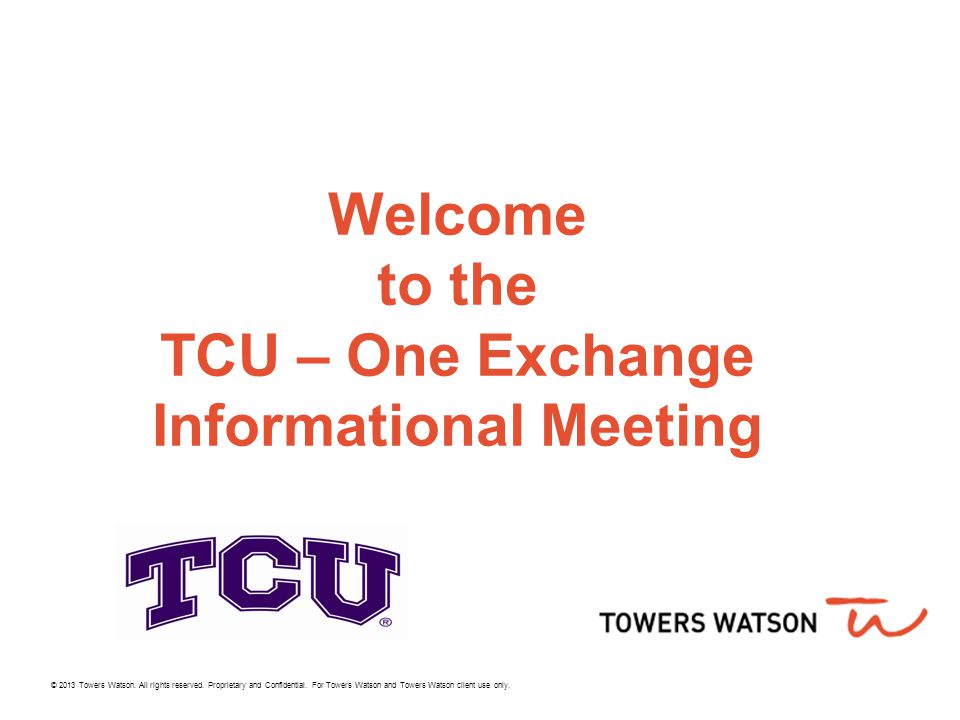 Welcome To The Tcu One Exchange Informational Meeting Ppt Download