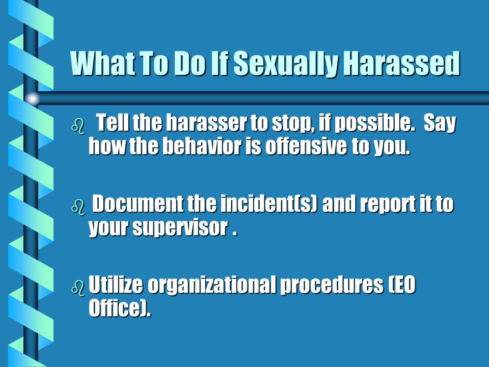 What To Do If Sexually Harassed