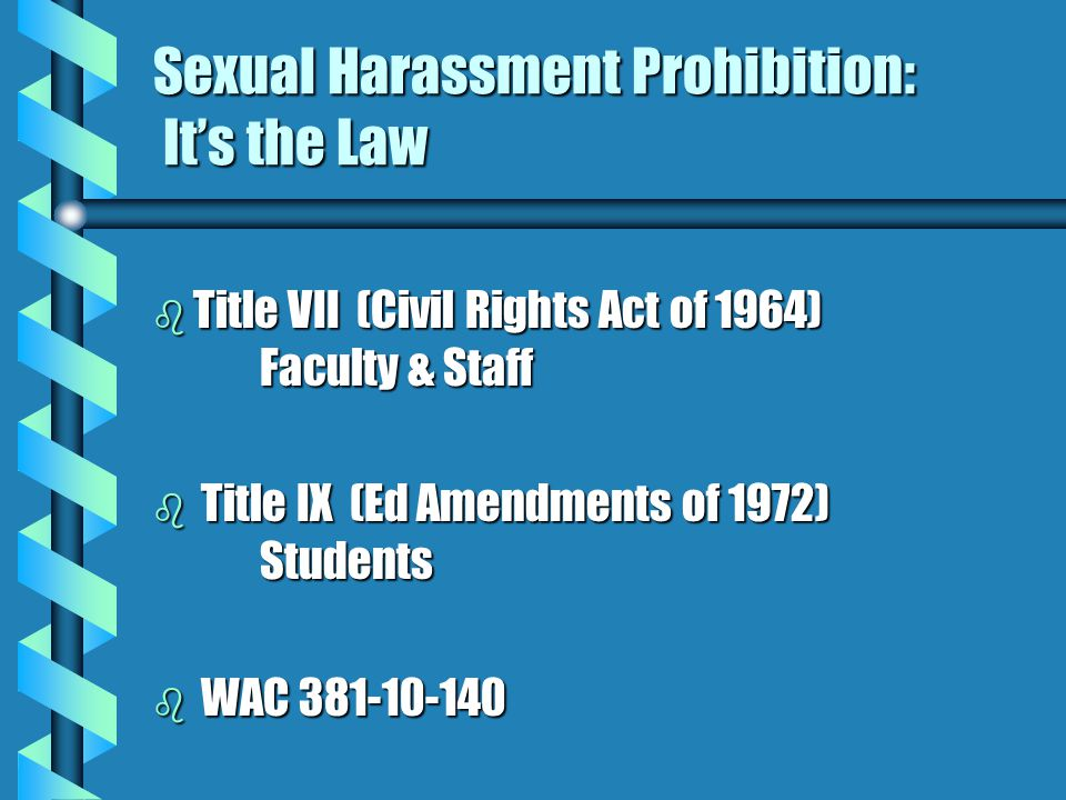 Sexual Harassment Prohibition: It's the Law