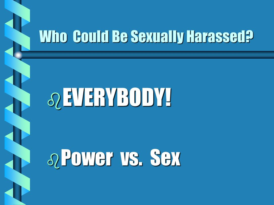 Who Could Be Sexually Harassed