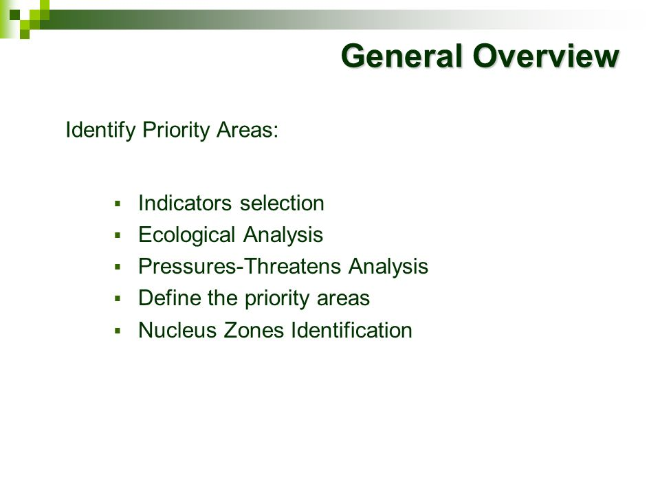 General Overview Identify Priority Areas: Indicators selection
