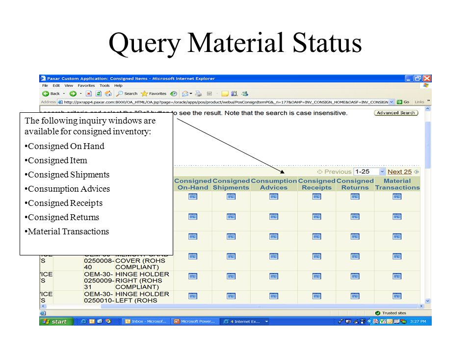 Query Material Status The following inquiry windows are available for consigned inventory: Consigned On Hand.