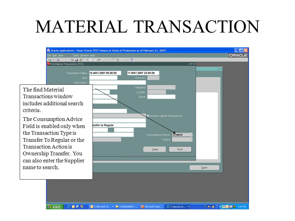 MATERIAL TRANSACTION The find Material Transactions window includes additional search criteria.