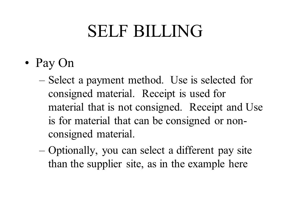 SELF BILLING Pay On.
