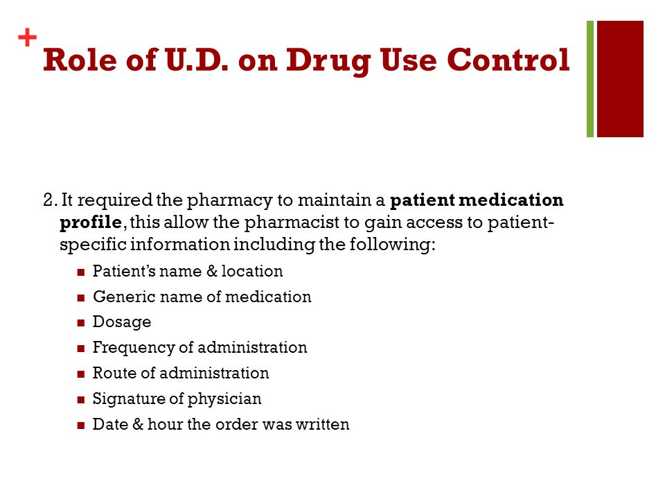Role of U.D. on Drug Use Control