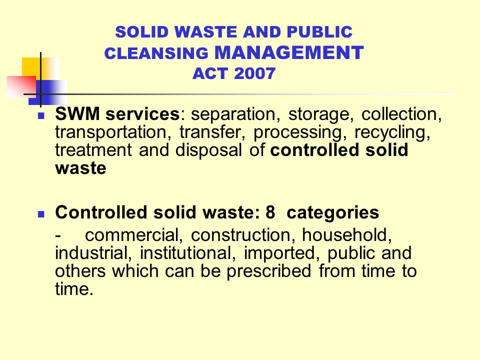 SOLID WASTE AND PUBLIC CLEANSING MANAGEMENT ACT 2007