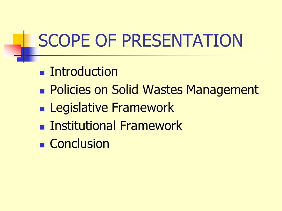 SCOPE OF PRESENTATION Introduction Policies on Solid Wastes Management