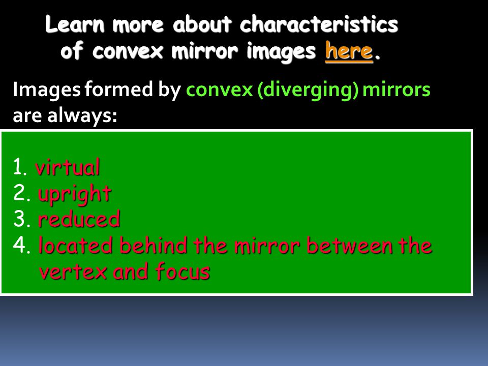 Learn more about characteristics of convex mirror images here.