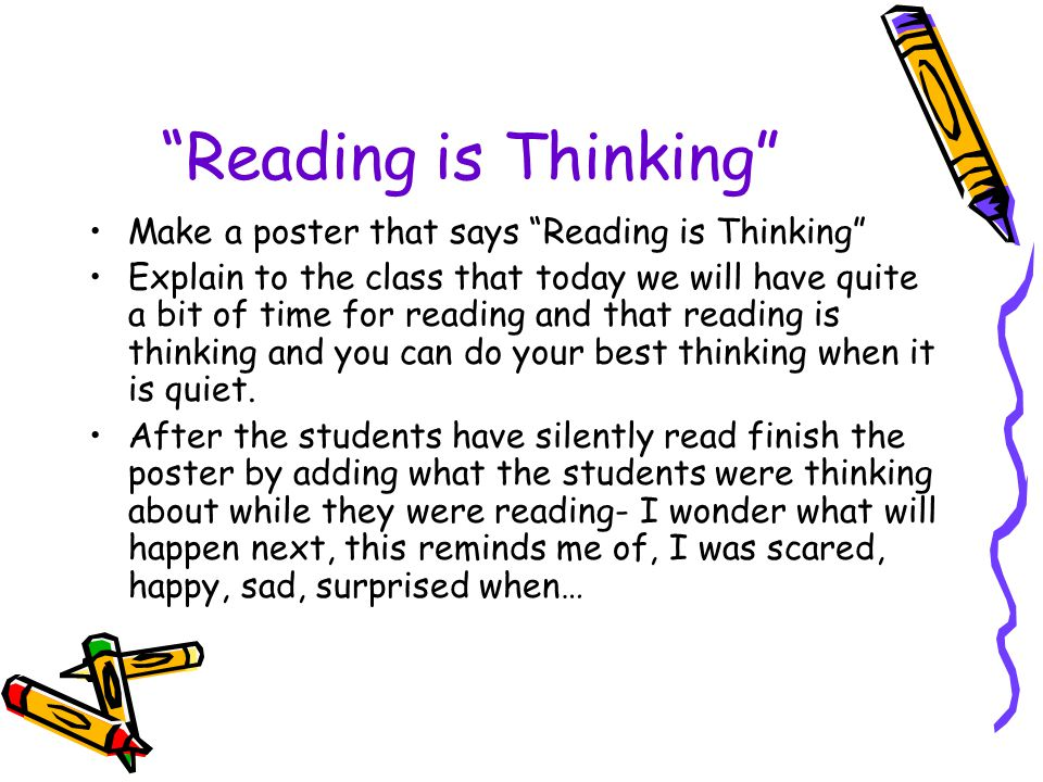 Reading is Thinking Make a poster that says Reading is Thinking