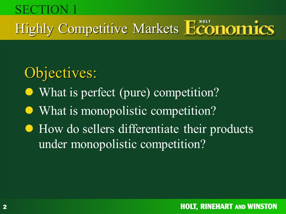 Objectives: Highly Competitive Markets SECTION 1