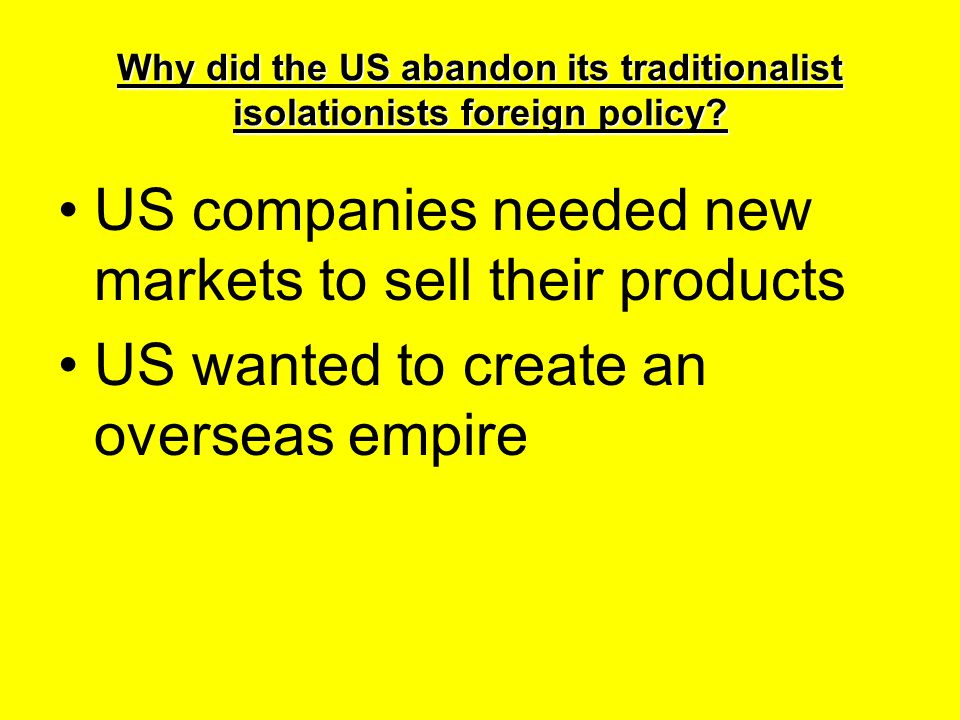 US companies needed new markets to sell their products
