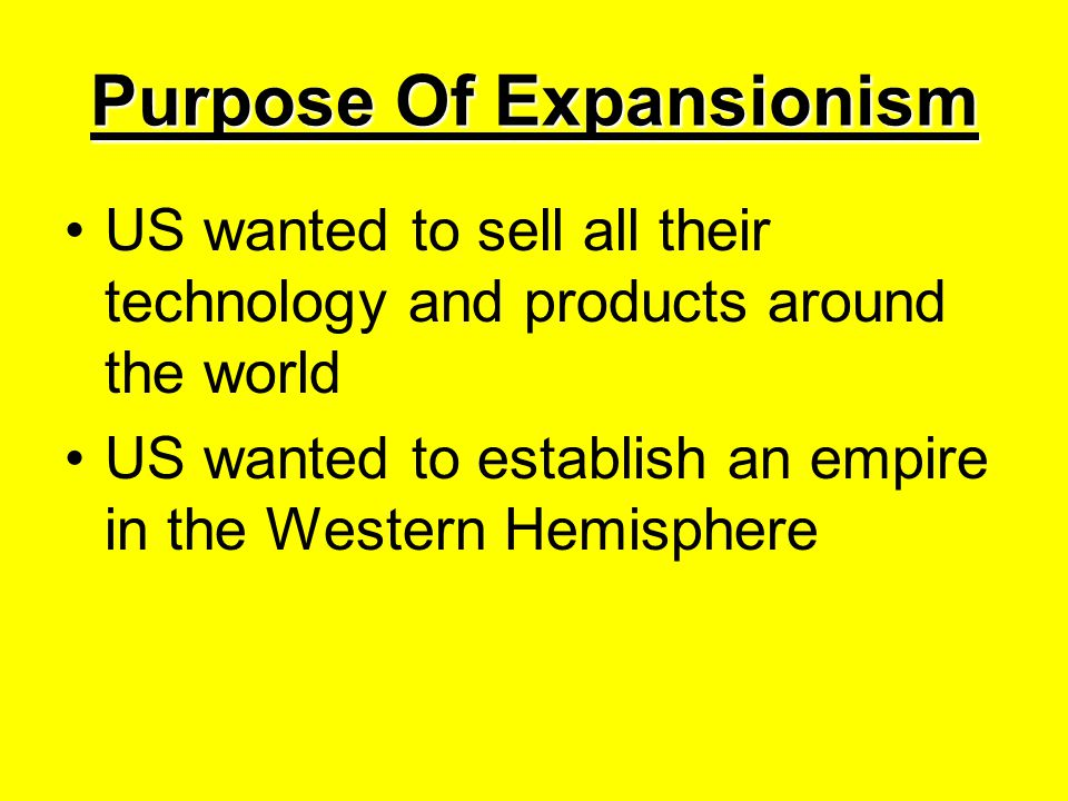 Purpose Of Expansionism