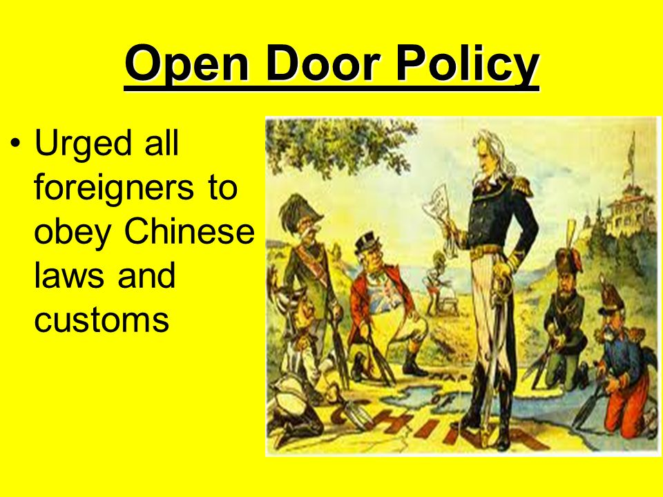 Open Door Policy Urged all foreigners to obey Chinese laws and customs