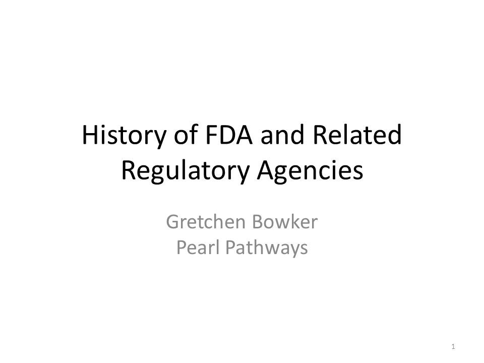 History of FDA and Related Regulatory Agencies