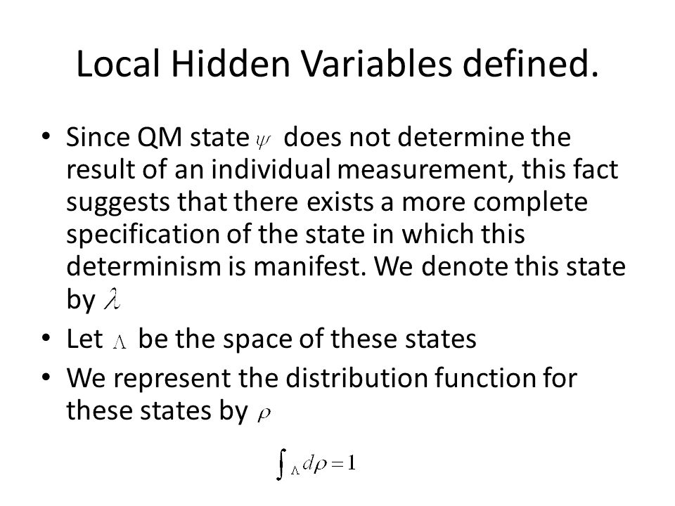 Local Hidden Variables defined.