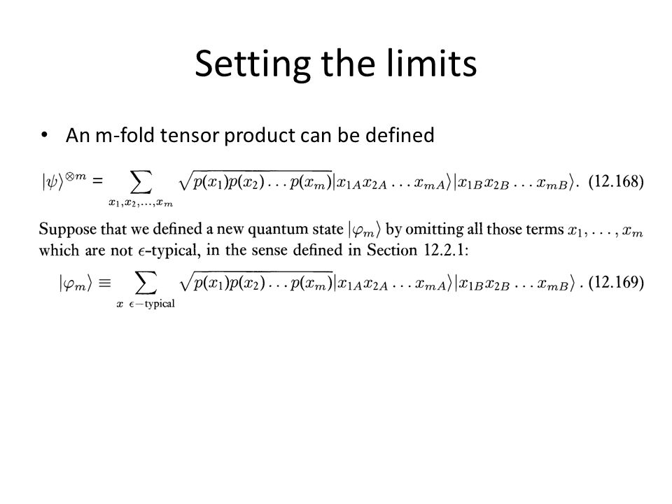Setting the limits An m-fold tensor product can be defined
