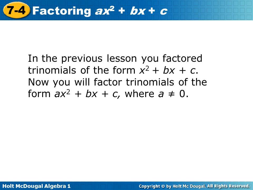 7-4 Factoring ax2 + bx + c Warm Up Lesson Presentation Lesson Quiz ...