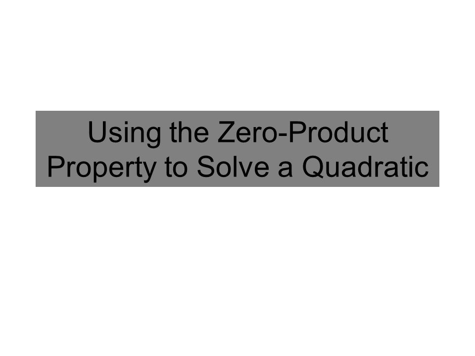 Using The Zeroproduct Property To Solve A Quadratic Ppt Download. 1 Using The Zeroproduct Property To Solve A Quadratic. Worksheet. Solving Quadratics Using Zero Product Property Worksheet At Clickcart.co