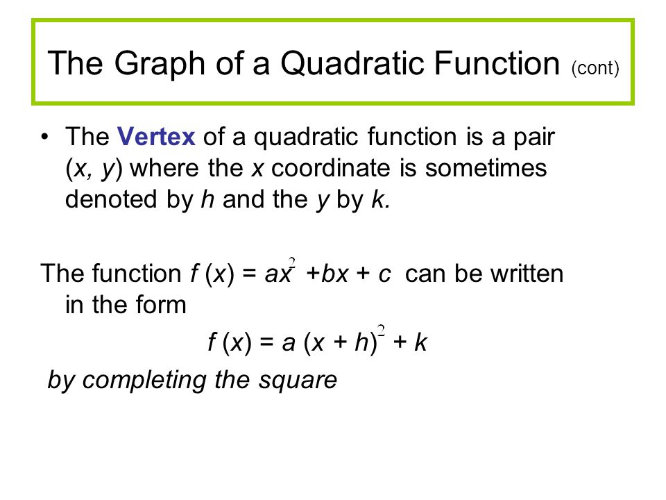 The Graph of a Quadratic Function (cont)