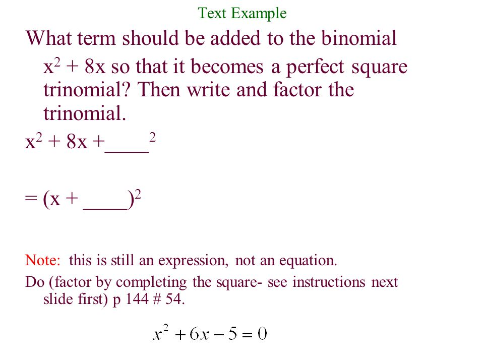 What term should be added to the binomial