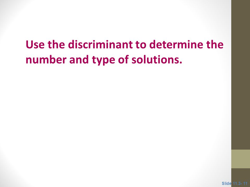 Use the discriminant to determine the number and type of solutions.
