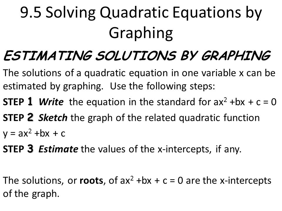 9.5 Solving Quadratic Equations by Graphing