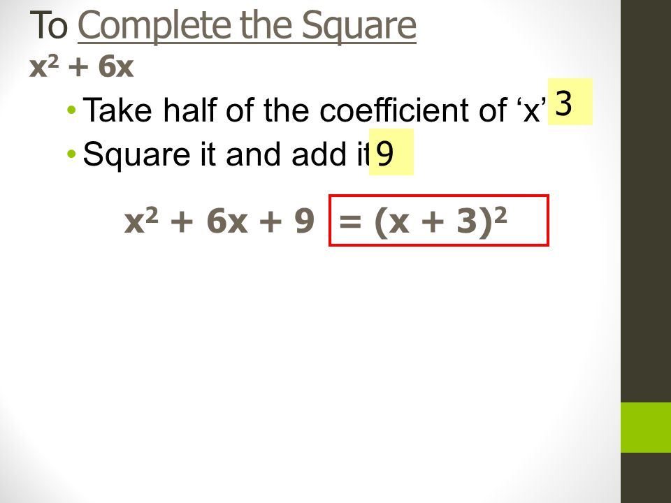 To Complete the Square x2 + 6x