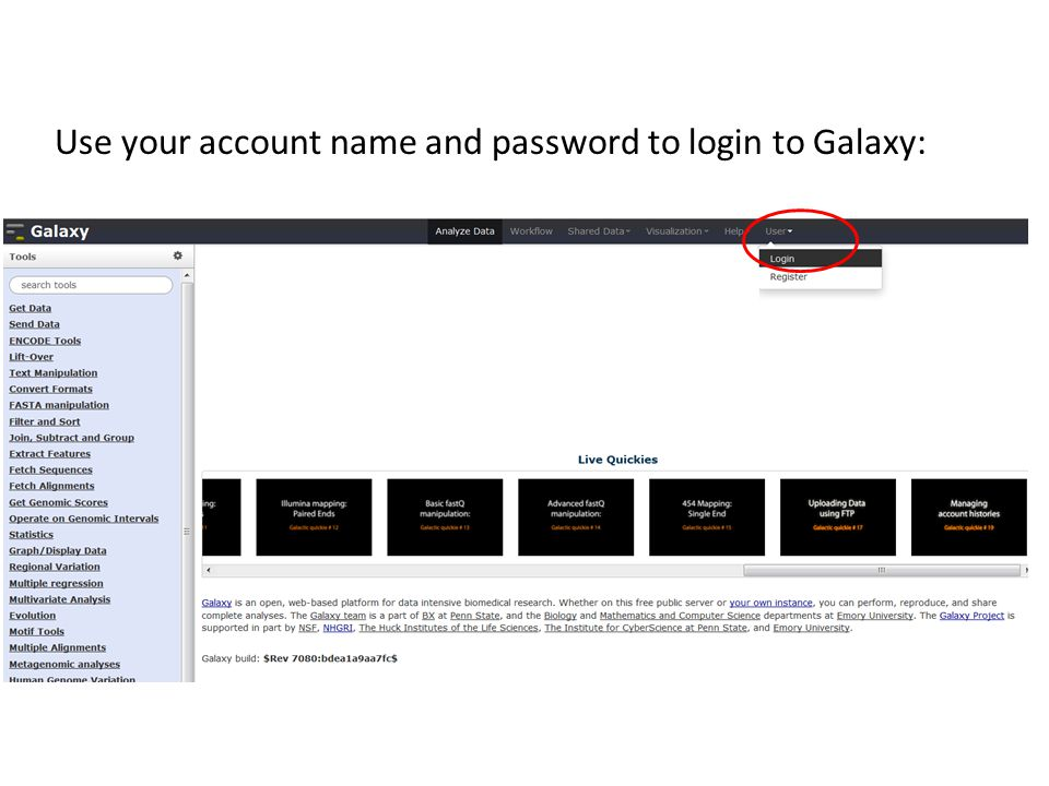 Use your account name and password to login to Galaxy:
