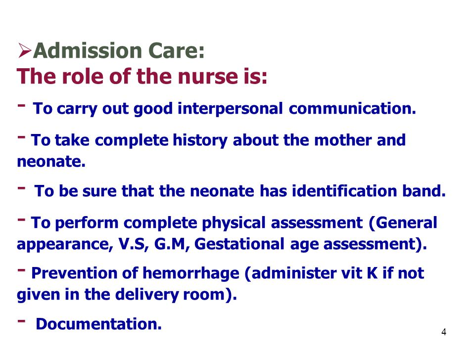 Admission Care: The role of the nurse is: - To carry out good interpersonal communication.