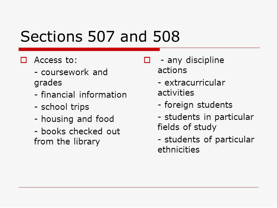 Sections 507 and 508 Access to: - coursework and grades
