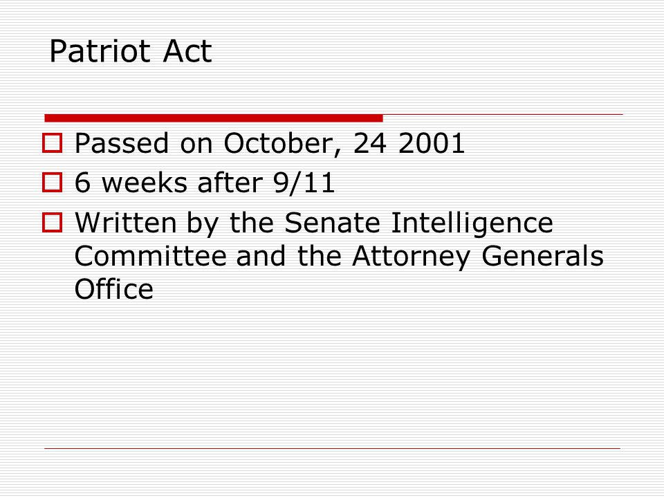 Patriot Act Passed on October, weeks after 9/11