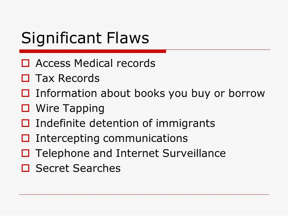 Significant Flaws Access Medical records Tax Records