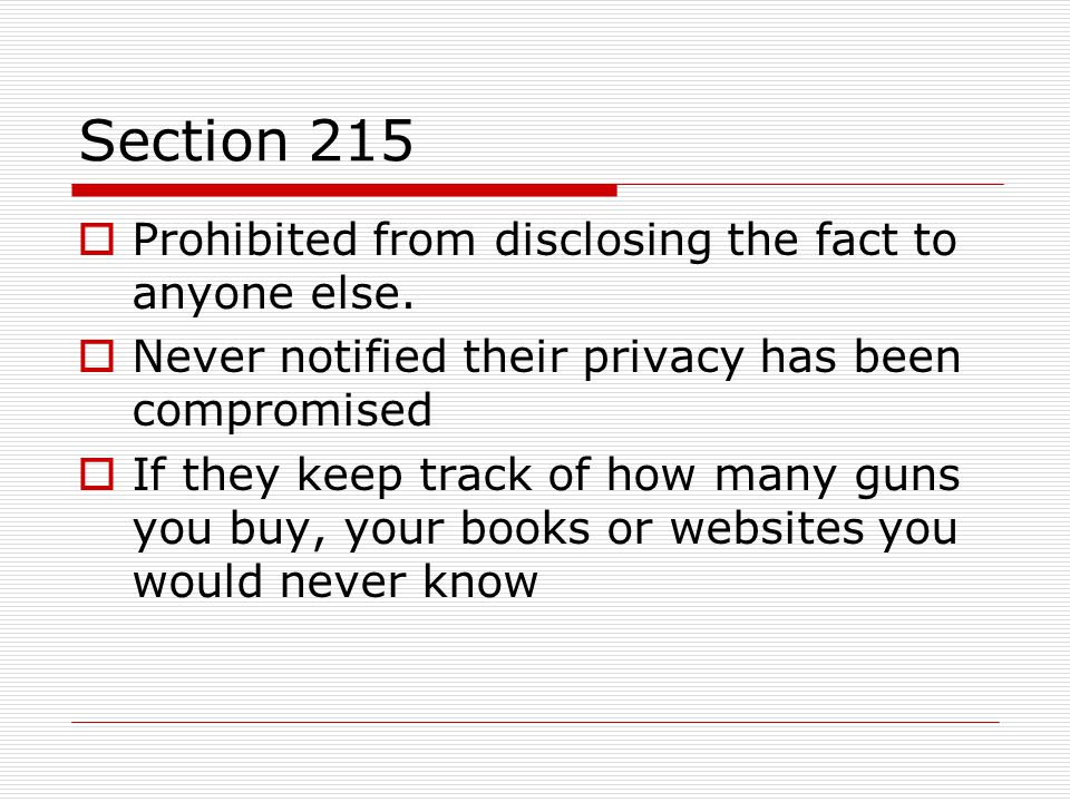 Section 215 Prohibited from disclosing the fact to anyone else.