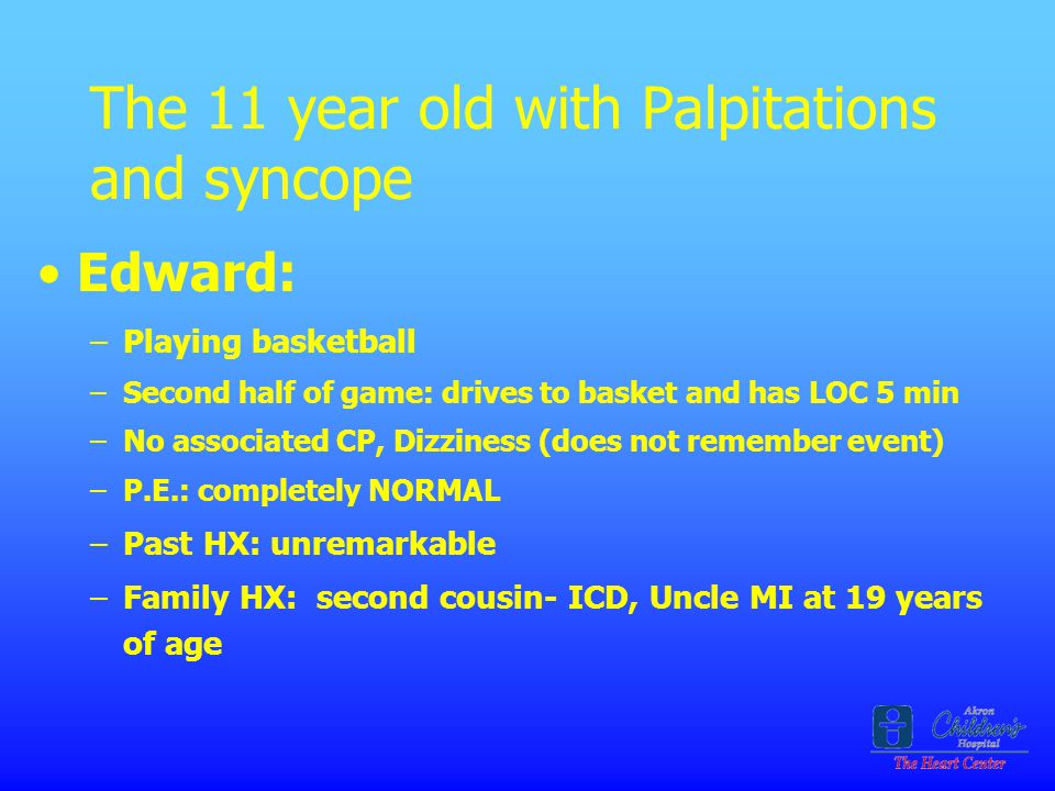 The 11 year old with Palpitations and syncope