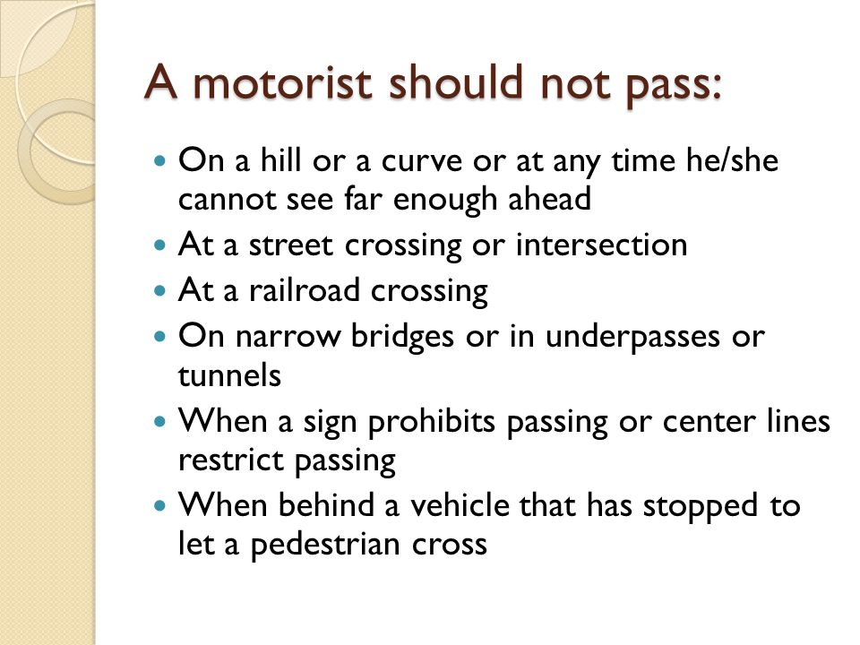 A motorist should not pass:
