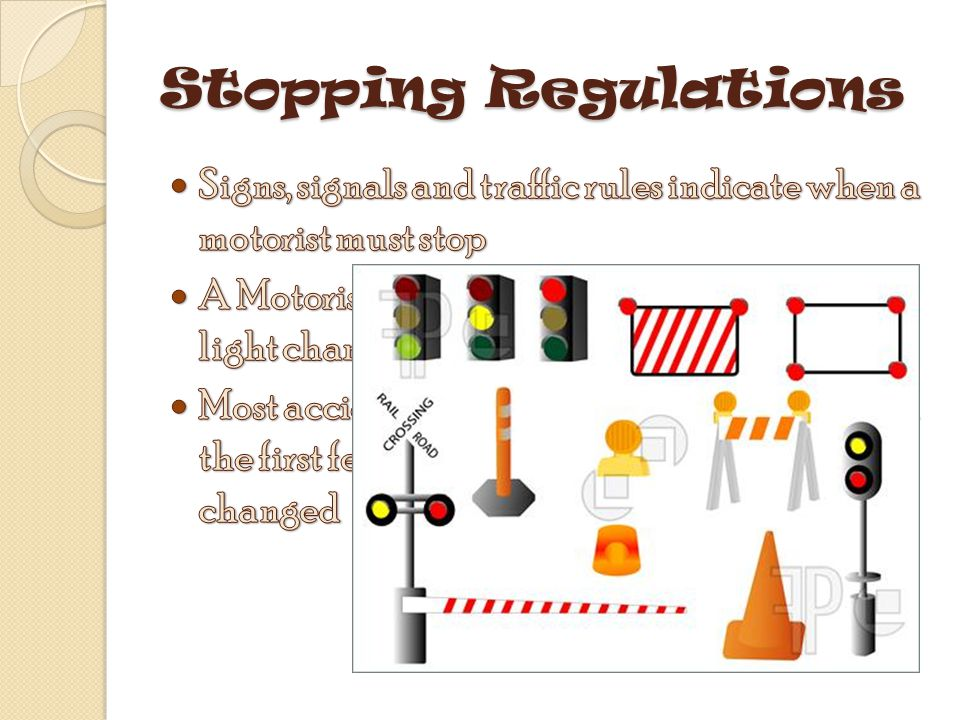 Stopping Regulations Signs, signals and traffic rules indicate when a motorist must stop.