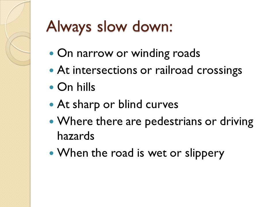 Always slow down: On narrow or winding roads