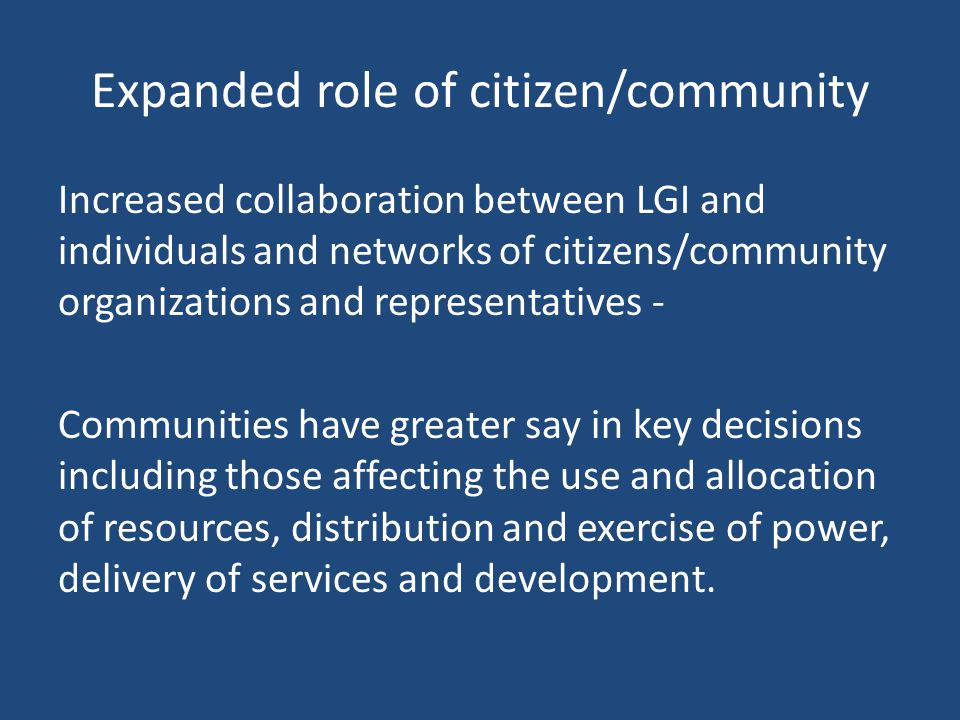 Expanded role of citizen/community