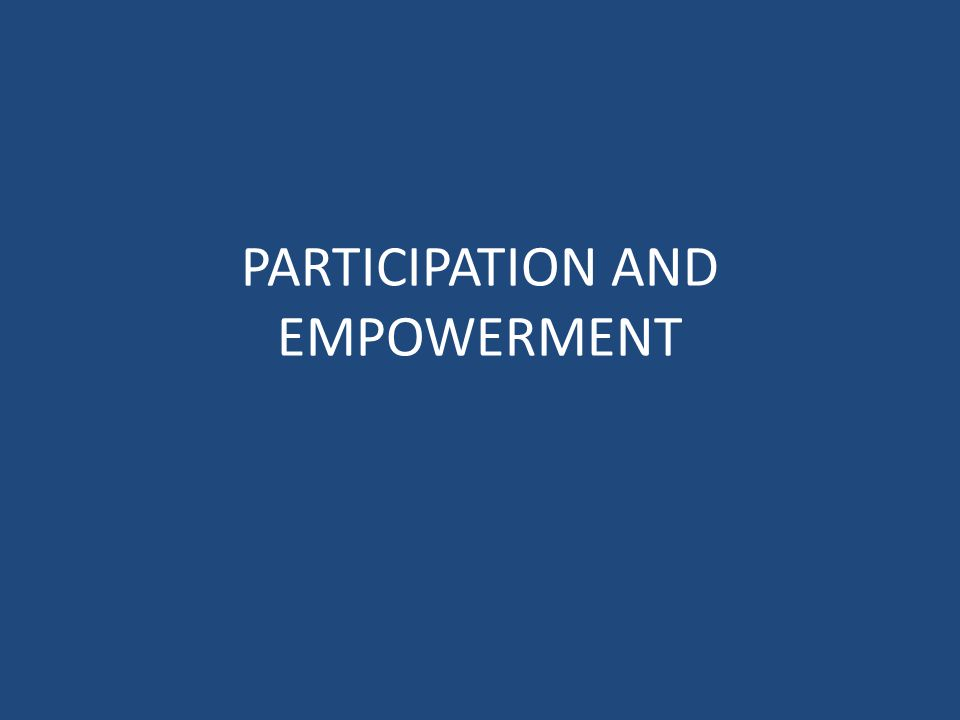PARTICIPATION AND EMPOWERMENT
