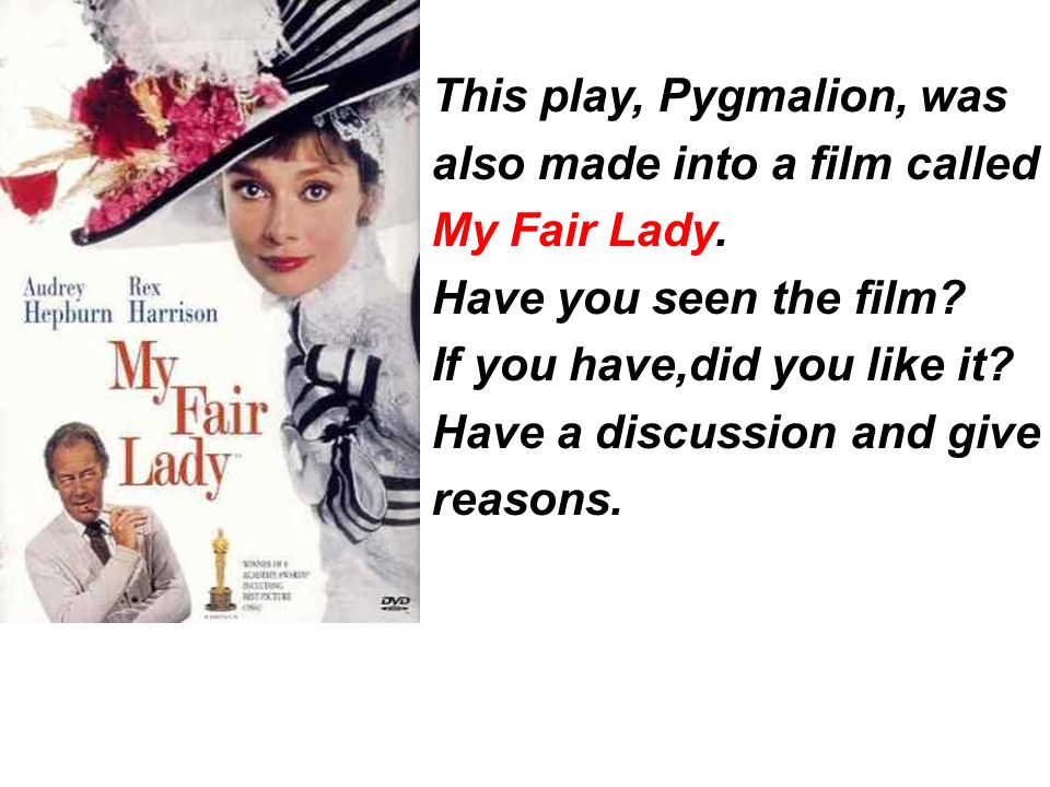 This play, Pygmalion, was