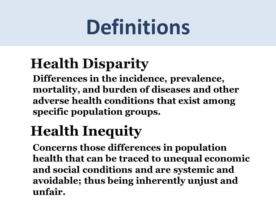 Definitions Health Disparity Health Inequity