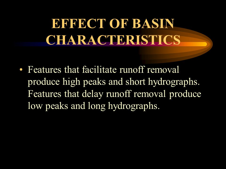 EFFECT OF BASIN CHARACTERISTICS
