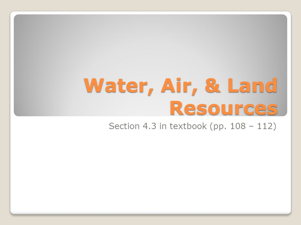 Water, Air, & Land Resources
