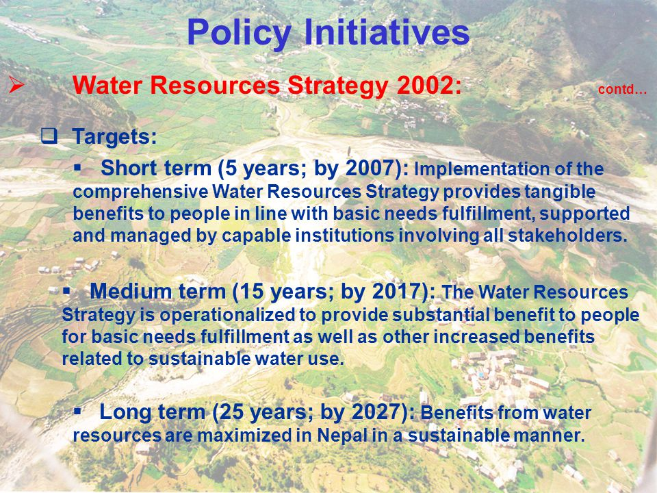 Policy Initiatives Water Resources Strategy 2002: contd… Targets: