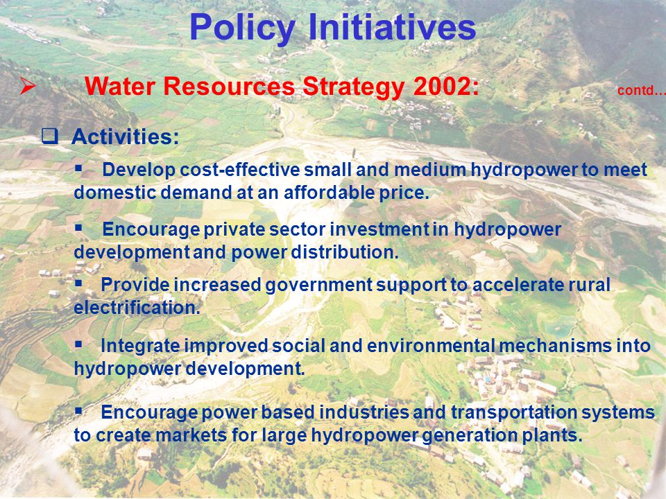 Policy Initiatives Water Resources Strategy 2002: contd… Activities:
