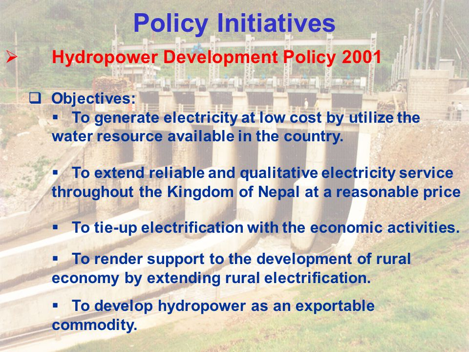Policy Initiatives Hydropower Development Policy 2001 Objectives: