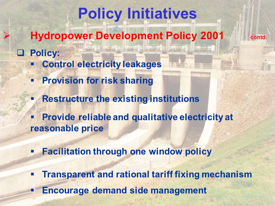 Policy Initiatives Hydropower Development Policy 2001 contd. Policy: