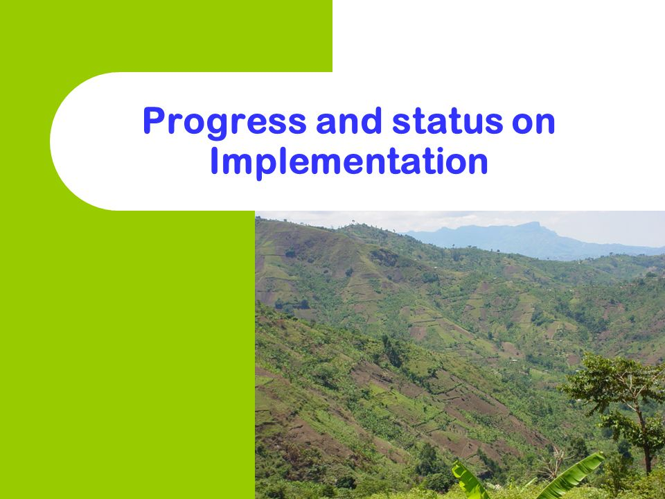 Progress and status on Implementation